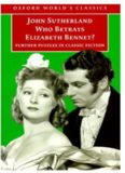 Who Betrays Elizabeth Bennet?: Further Puzzles in Classic Fiction (Oxford World's Classics)