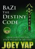 Bazi - The Destiny Code (Book 1): Your Guide to the Four Pillar of Destin