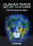 Human race : get off your knees : the lion sleeps no more