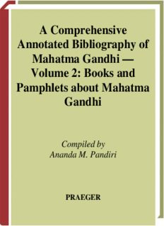 A Comprehensive, Annotated Bibliography on Mahatma Gandhi: Books and Pamphlets about Mahatma Gandhi