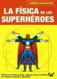 La Física de los Superheroes James Kakalios
