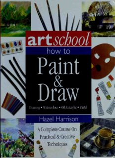 Art School: How to Paint & Draw: Drawing, Watercolor, Oil & Acrylic, Pastel