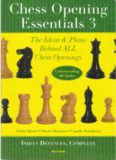 Chess Opening Essentials: Indian Defences, Vol. 3