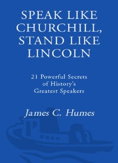Speak like Churchill, stand like Lincoln : 21 powerful secrets of history's greatest speakers