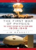 The First War of Physics The Secret History of the Atom Bomb, 1939-1949