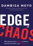 Edge of Chaos: Why Democracy Is Failing to Deliver Economic Growth---and How to Fix It