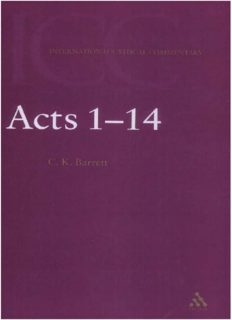 A Critical and Exegetical Commentary on the Acts of the Apostles, Volume 1: Preliminary lntroduction and Commentary on Acts I-XIV (International Critical Commentary)