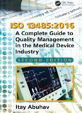 ISO 13485: 2016: A Complete Guide to Quality Management in the Medical Device Industry, Second