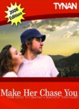 Make Her Chase You: The Guide To Attracting Girls Who Are ''Out Of Your League'' Even If You'Re
