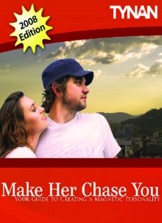 Make Her Chase You: The Guide To Attracting Girls Who Are ''Out Of Your League'' Even If You'Re Not Rich Or Handsome''