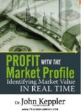Profit with the Market Profile: Identifying Market Value in Real Time