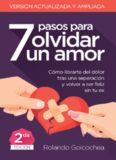 7 Pasos Para Olvidar Un Amor™ Segunda Edición PDF, Libro por Rolando Goicochea