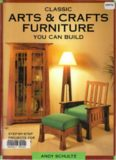 Classic Arts & Crafts Furniture You Can Build  Step-By-Step Projects For Every Room