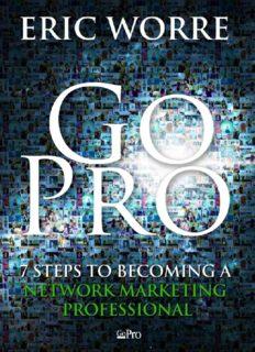 Go Pro - 7 Pasos para Convertirse en un Profesional del Mercadeo en Red