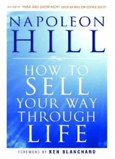 How To Sell Your Way Through Life ( Foreword by Ken Blanchard )