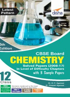 CBSE Board Class 12 Chemistry: solved papers 2008-2017 in level of difficulty chapters with 3 sample papers