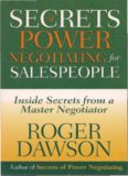 Secrets of Power Negotiating for Sales People: Inside Secrets from a Master Negotiator