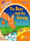 The Deer and the Earwig. Oxford Reading Tree: Level 6. Songbirds Phonics