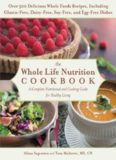 The Whole Life Nutrition Cookbook: Over 300 Delicious Whole Foods Recipes, Including Gluten-Free
