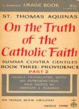 On the truth of the Catholic faith = Summa contra gentiles. Book three: Providence, part 2