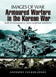 Images of War - Armoured Warfare in the Korean War  Rare Photographs from Wartime Archives