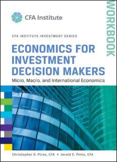 Economics for Investment Decision Makers Workbook: Micro, Macro, and International Economics