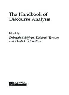 The Handbook of Discourse Analysis Edited by Deborah Schiffrin, Deborah Tannen, and Heidi E ...