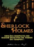 Sherlock Holmes – Arthur Conan Doyle – Obra Completa