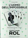 Gustavo Adolfo Rol - L'uomo dell'impossibile