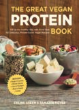 The Great Vegan Protein Book: Fill Up the Healthy Way with More than 100 Delicious Protein-Based Vegan Recipes - Includes - Beans & Lentils - Plants - Tofu & Tempeh - Nuts - Quinoa