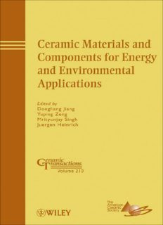 Ceramic Materials and Components for Energy and Environmental Applications: Ceramic Transactions Volume 210 (Ceramic Transactions Series)