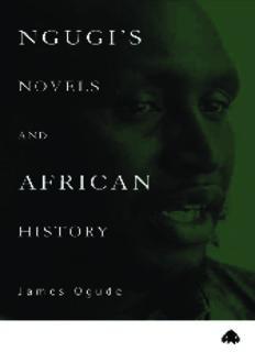 Ngugi's Novels And African History: Narrating the Nation
