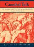 Cannibal Talk: The Man-eating Myth and Human Sacrifice in the South Seas
