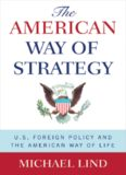 The American Way of Strategy: U.S. Foreign Policy and the American Way of Life