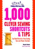 1,000 Clever Sewing Shortcuts and Tips  Top-Rated Favorites from Sewing Fans and Master Teachers