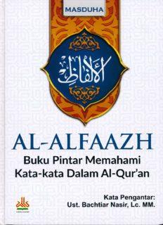AL-ALFAAZH BUKU PINTAR MEMAHAMI KATA-KATA DALAM AL-QURAN