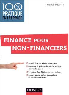 Finance pour non-financiers : savoir lire les états financiers, mesurer et piloter la performance de l'entreprise, prendre des décisions de gestion, dialoguer avec les banquiers et les actionnaires