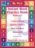 Instant Word Practice Book. Grades K-3. Center Activities, Spelling Activities, Word Wall Ideas