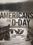 The Americans on D-Day.  A Photographic History of the Normandy Invasion