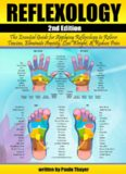 Reflexology: The Ultimate Guide to Reflexology to Relieve Tension, Treat Illness, and Reduce Pain