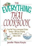 The everything Thai cookbook: from Pad Thai to lemongrass chicken skewers, 300 tasty, tempting Thai dishes you can make at home