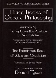 Three books of occult philosophy : completely annotated, with modern commentary : the foundation book of Western occultism