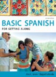 Basic Spanish for Getting Along, Second Edition (Basic Spanish Series)
