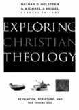 Exploring Christian Theology: Vol. 1: Revelation, Scripture, and the Triune God