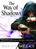 I. The Way of Shadows (The Night Angel Trilogy)