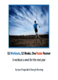 52 Workouts, 52 Weeks, One Faster Runner A workout a week for