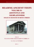 Reading Ancient Texts, Vol 2: Aristotle and Neoplatonism: Essays in Honour of Denis O'brien (Brill's Studies in Intellectual History; Reading Ancient Texts)