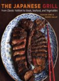 The Japanese grill : from classic yakitori to steak, seafood, and vegetables