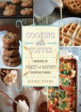 Cooking with coffee : brewing up sweet and savory everyday dishes