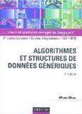 Algorithmes et structures de donnees generiques: Cours et exercices corriges en langage C